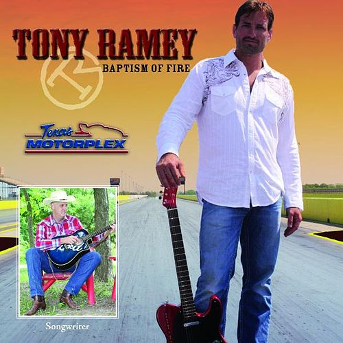 Play & Download Baptism of Fire Texas Motorplex Collector's Edition by Tony Ramey | Napster