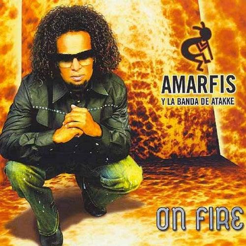 On Fire by AMARFIS Y LA BANDA DE ATAKKE