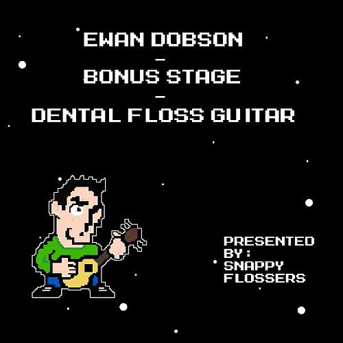 Play & Download Bonus Stage (Dental Floss Guitar) by Ewan Dobson | Napster