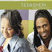 Play & Download Celebrate by Ted & Sheri | Napster