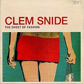 Play & Download The Ghost of Fashion by Clem Snide | Napster