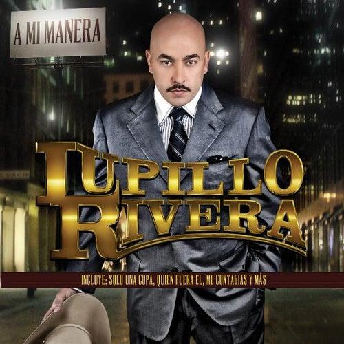 Play & Download A MI Manera by Lupillo Rivera | Napster