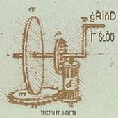 Play & Download Grind It Slow (feat. J-Gutta) by Tristen | Napster