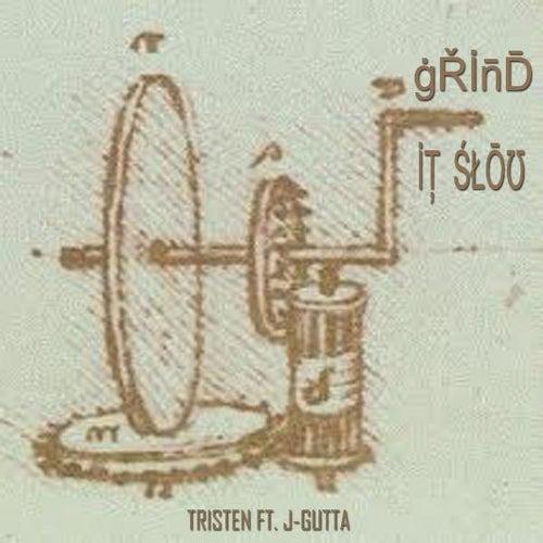 Grind It Slow (feat. J-Gutta) by Tristen
