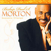 Play & Download Seasons Change by Bishop Paul S. Morton, Sr. | Napster