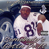 Play & Download Somebody's Gotta Do It by JB | Napster