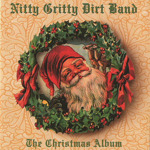 The Christmas Album by Nitty Gritty Dirt Band