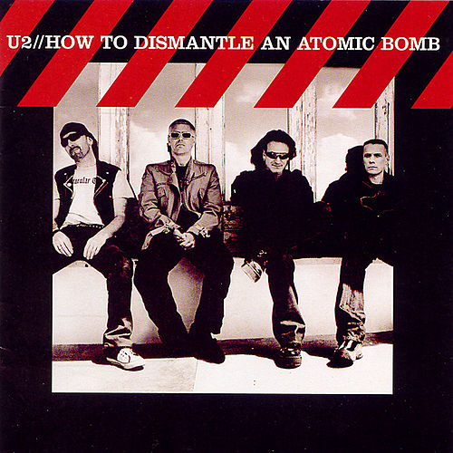 Play & Download How To Dismantle An Atomic Bomb by U2 | Napster