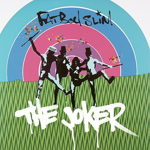 The Joker (Justin Robertson Mixes) by Fatboy Slim