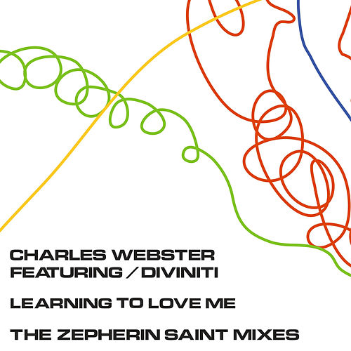 Learning to Love Me (The Zepherin Saint Mixes) by Charles Webster