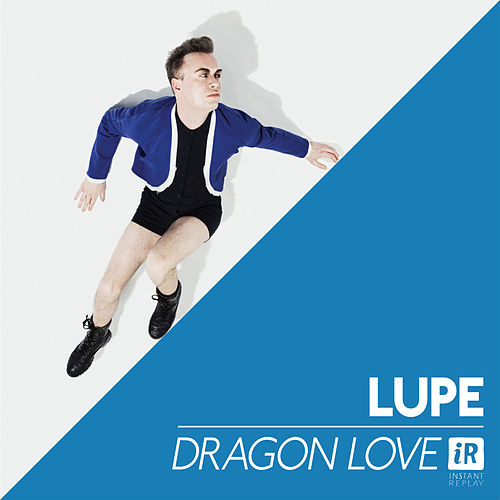 Play & Download Dragon Love by La Lupe | Napster