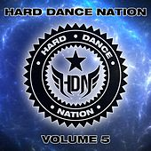 Play & Download Hard Dance Nation Vol. 5 by Various Artists | Napster
