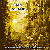Play & Download A Cabinet of Curiosities / Happy Families by Paul Roland | Napster