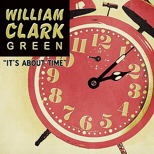 It's About Time by William Clark Green