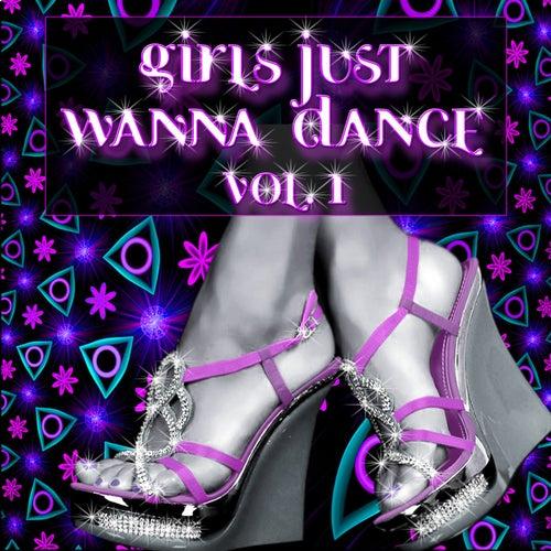 Girls Just Wanna Dance, Vol. 1 by Various Artists