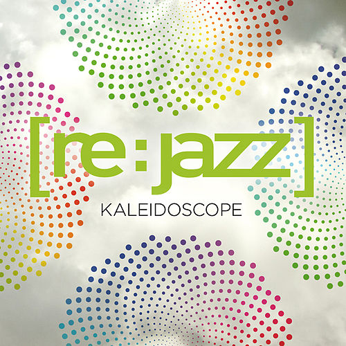 Play & Download Kaleidoscope by [re:jazz] | Napster