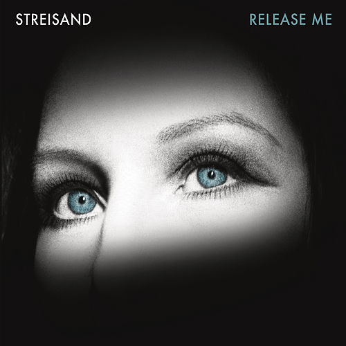 Play & Download Release Me by Barbra Streisand | Napster
