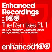 Play & Download Enhanced Recordings: 100 - The Remixes Pt. 1 - Single by Various Artists | Napster