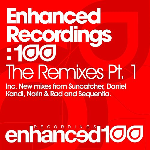Enhanced Recordings: 100 - The Remixes Pt. 1 - Single by Various Artists