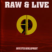 Play & Download Raw & Live by Arrested Development | Napster