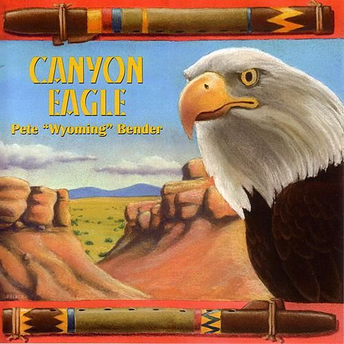Canyon Eagle by Pete 'Wyoming' Bender