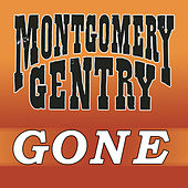 Play & Download Gone by Montgomery Gentry | Napster