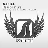 Play & Download Reason 2 Life by A.R.D.I. | Napster