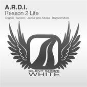 Reason 2 Life by A.R.D.I.