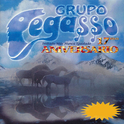 Play & Download 17 Aniversario by Grupo Pegasso | Napster