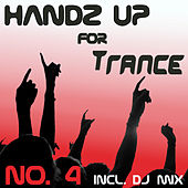 Play & Download Handz Up For Trance - No. 4 (incl. 1 Hour Megamix) by Various Artists | Napster