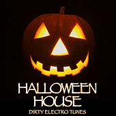 Play & Download Halloween House - Dirty Electro Tunes by Various Artists   Napster