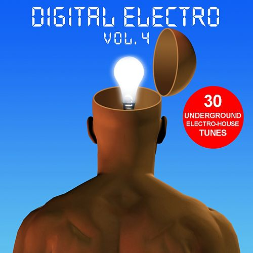 Play & Download Digital Electro Vol. 4 - 30 Underground Electro-House Tunes by Various Artists | Napster