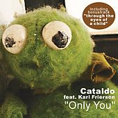 Play & Download Only You by Cataldo | Napster