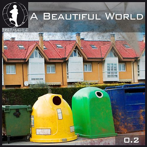 Tretmuehle Pres. A Beautiful World Vol. 2 by Various Artists
