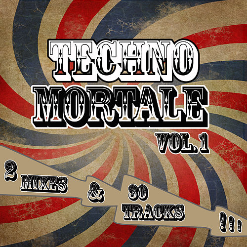 Techno Mortale Vol. 1 (incl. 2 exclusive Mix-Sessions) by Various Artists