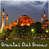 Play & Download Ortiental Club Grooves by Various Artists | Napster