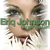 Another Girl by Eriq Johnson