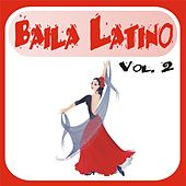Play & Download Baila Latino Vol. 2 by Various Artists | Napster