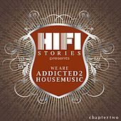 Play & Download We Are Addicted 2 House Music - Chapter Two by Various Artists | Napster