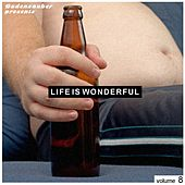 Budenzauber Pres. Life Is Wonderful Vol. 8 - Minimal Tech-House Edition by Various Artists