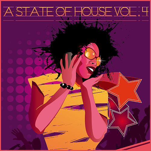 Play & Download A State Of House Vol. 4 by Various Artists | Napster