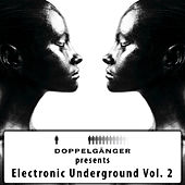 Doppelgänger pres. Electronic Underground Vol. 2 by Various Artists