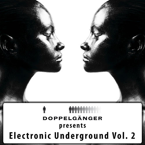 Play & Download Doppelgänger pres. Electronic Underground Vol. 2 by Various Artists | Napster