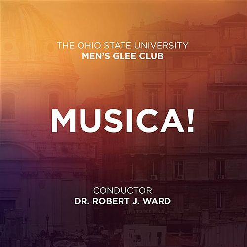 Musica! by Ohio State University Men's Glee Club