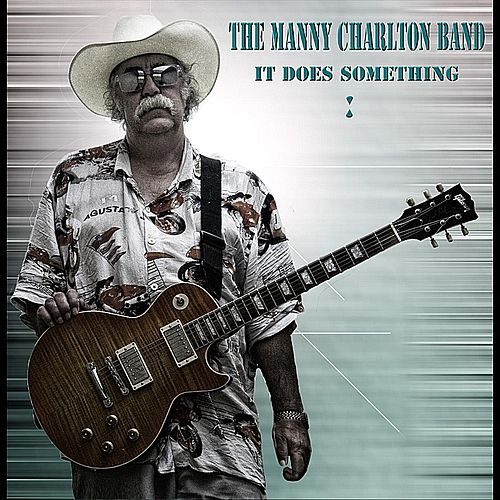 Play & Download It Does Something - Single by Manny Charlton Band | Napster