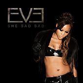Play & Download She Bad Bad by Eve | Napster