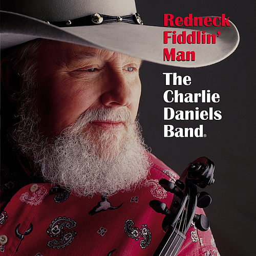 Play & Download Redneck Fiddlin' Man by Charlie Daniels | Napster
