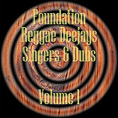 Foundation Deejays Singers & Dubs Vol 1 by Various Artists