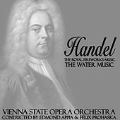 Play & Download The Royal Fireworks Music / Water Music by Vienna State Opera Orchestra | Napster