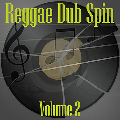 Play & Download Reggae Dub Spin Vol 2 by Various Artists | Napster